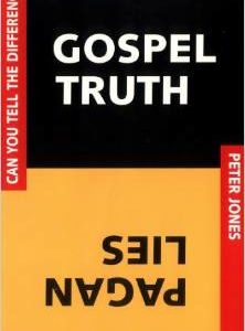 Gospel Truth Pagan Lies